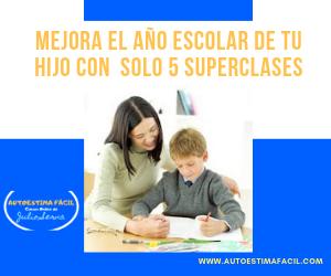 MEJORANDO EL AÑO ESCOLAR DE TU HIJO EN SOLO 5 SUPERCLASES.
